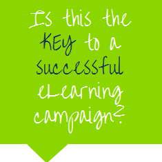 Is this the key to a successful eLearning campaign