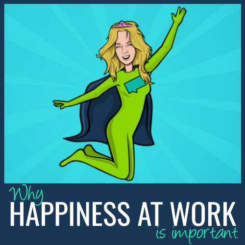 why happiness at work is important