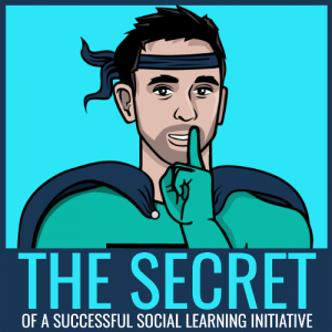 the secret of a successful social learning initiative