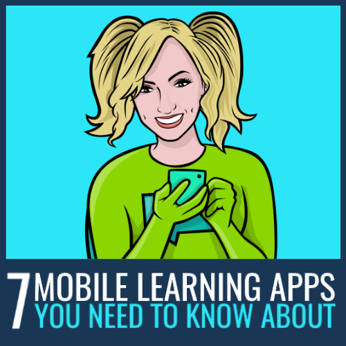 7 Mobile Learning Apps You Need to Know About