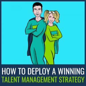 How to Deploy a Winning Talent Management Strategy