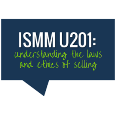ISMM U201 understanding the laws and ethics of selling