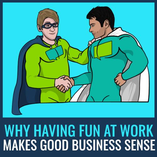 fun at work business sense
