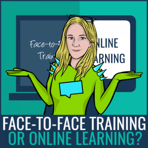 face-to-face training or online learning