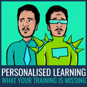 personalised learning - what your training is missing