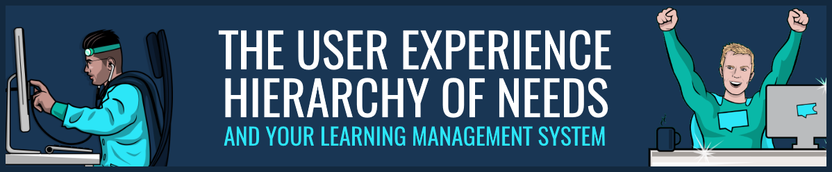 user experience hierarchy of needs learning management system