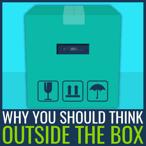 why you should think outside the box