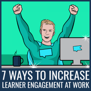 increase learner engagement at work