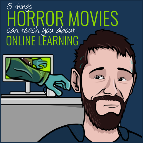 horror movies and online learning