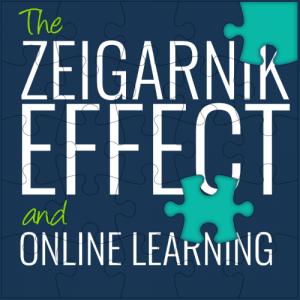 zeigarnik effect online learning