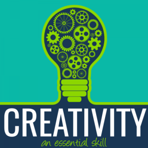 creativity - an essential skill