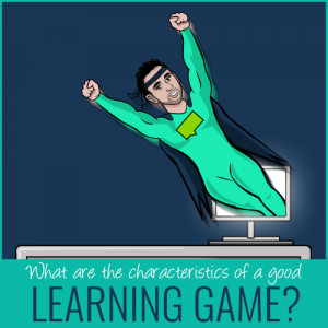 what are the characteristics of a good learning game