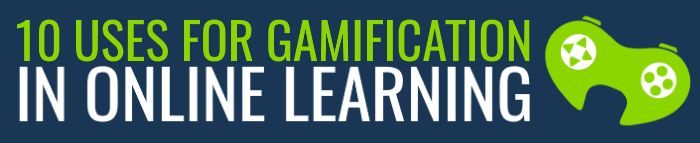 10 uses for gamification in online learning top banner