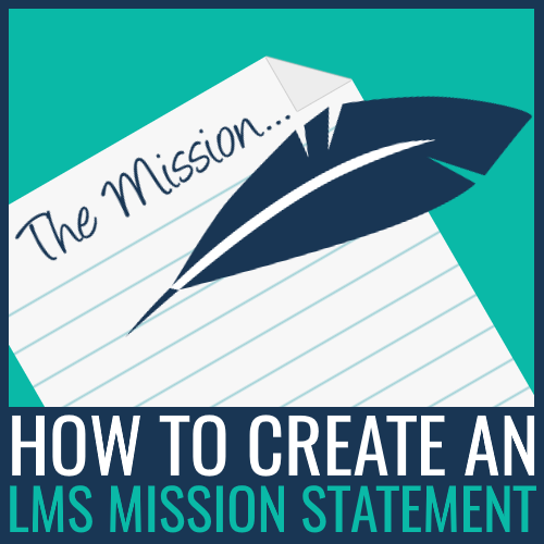 how to create an LMS mission statement