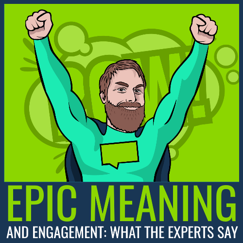 Epic Workout Monster Highlights: Epic Meaning And Engagement: What The Experts Say