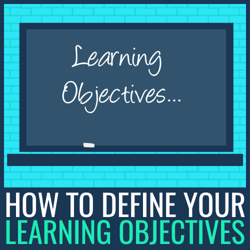 how to define your learning objectives