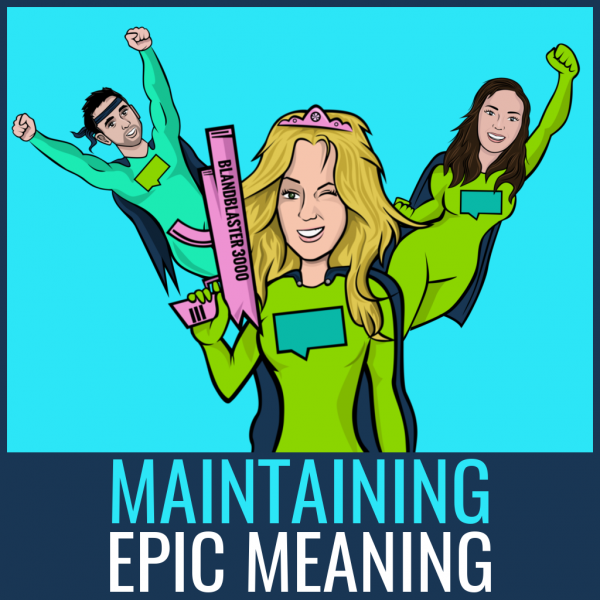 maintaining epic meaning