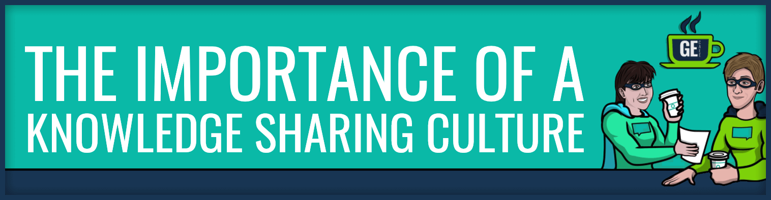 knowledge sharing culture - the importance of sharing knowledge header