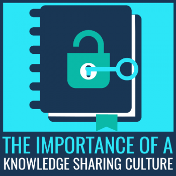 the importance of a knowledge sharing culture