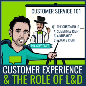 customer satisfaction and L&D