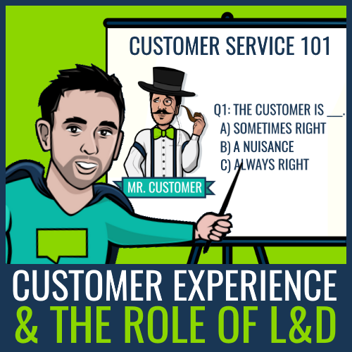 customer experience and L&D