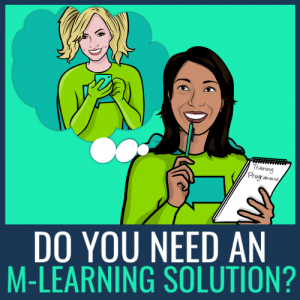 do-you-need-an-mlearning-solution