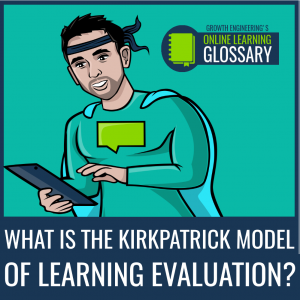 what-is-the-kirkpatrick-model-of-learning-evaluation