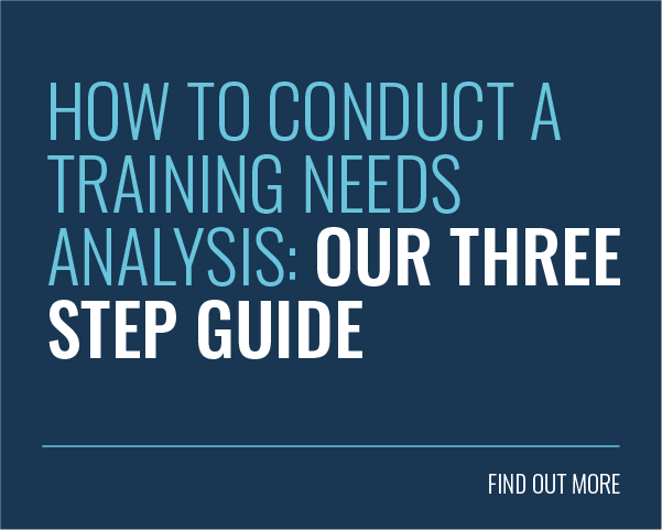 How to Conduct a Training Needs Analysis