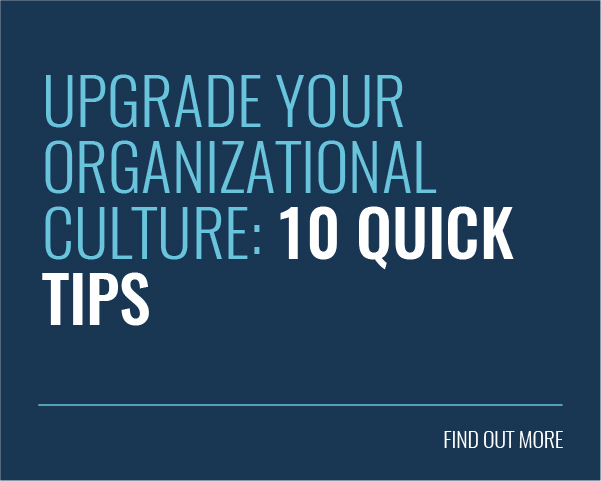 Upgrade Your Organizational Culture