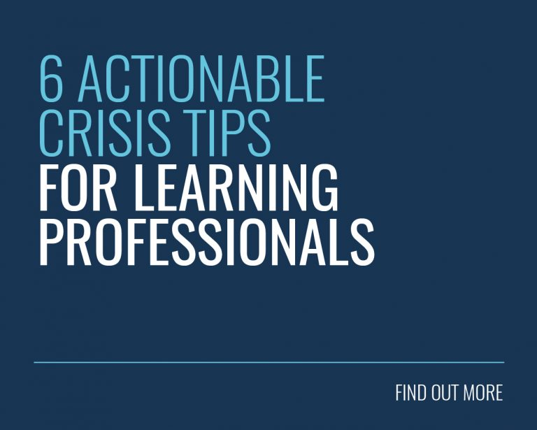 6 Actionable Crisis Tips for Learning Professionals