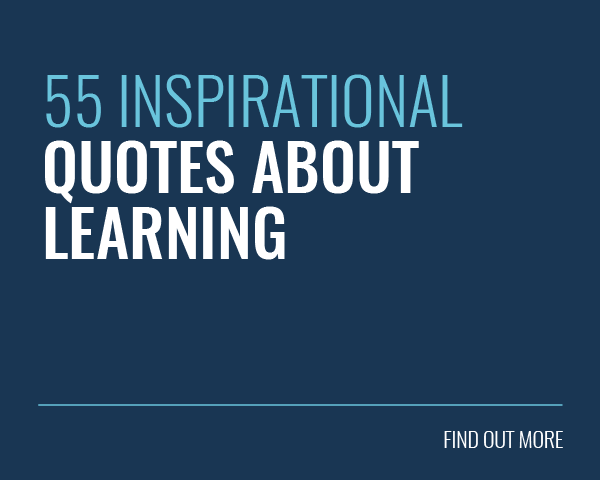 55 Inspirational Quotes About Learning Blog Post - Find Out More