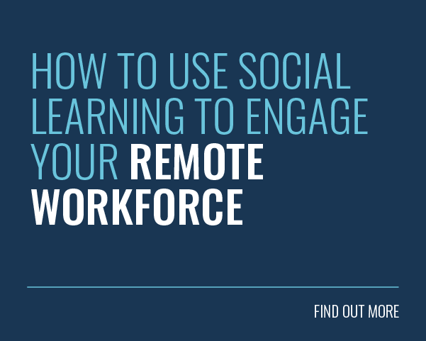 Blog Title: How to Use Social Learning to Engage Your Remote Workforce